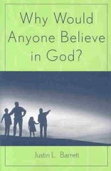Why Would Anyone Believe in God? 0 9780759106673 0759106673