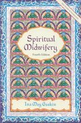Spiritual Midwifery 4th edition 9781570671043 1570671044