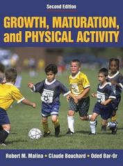 Growth, Maturation, and Physical Activity 2nd Edition 9780880118828 0880118822