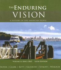 The Enduring Vision: A History of the American People : Since 1865 (Vol. II) 6th edition 9780618801626 0618801626