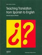 Teaching Translation from Spanish to English 0 9780776603995 077660399X