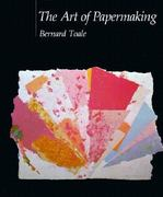 The Art of Papermaking 0 9780871921406 0871921405