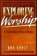 Exploring Worship 1st Edition 9780962118517 0962118516