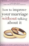How to Improve Your Marriage Without Talking About It 1st Edition 9780767923187 0767923189