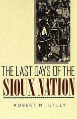 Last Days of the Sioux Nation 0 9780300002454 0300002459