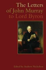 The Letters of John Murray to Lord Byron 0 9781846310690 1846310695