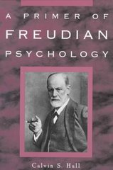A Primer of Freudian Psychology 1st Edition 9780452011830 0452011833