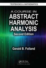 A Course in Abstract Harmonic Analysis, Second Edition 2nd Edition 9781498727136 1498727131