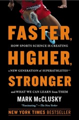 Faster, Higher, Stronger 1st Edition 9780147516473 0147516471