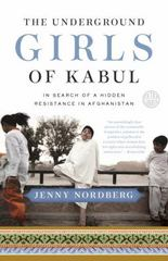 The Underground Girls of Kabul 1st Edition 9780307952509 0307952509
