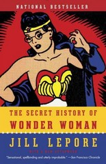 The Secret History of Wonder Woman 1st Edition 9780804173407 0804173400