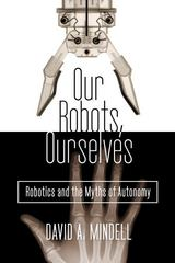 Our Robots, Ourselves 1st Edition 9780525426974 0525426973
