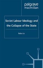 Soviet Labour Ideology and the Collapse of the State 1st Edition 9780230599260 0230599265