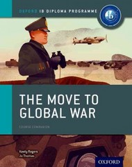 The Move to Global War: IB History Course Book 1st Edition 9780198310181 0198310188