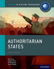 Authoritarian States: IB History Course Book 1st Edition 9780198310228 0198310226