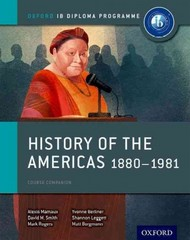 History of the Americas 1880-1981: IB History Course Book 1st Edition 9780198310235 0198310234