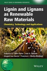 Lignin and Lignans as Renewable Raw Materials 1st Edition 9781118597866 1118597869
