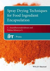 Spray Drying Techniques for Food Ingredient Encapsulation 1st Edition 9781118864197 1118864190
