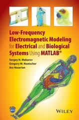 Low-Frequency Electromagnetic Modeling for Electrical and Biological Systems Using MATLAB 1st Edition 9781119052562 1119052564