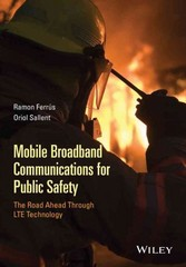 Mobile Broadband Communications for Public Safety: The Road Ahead Through LTE Technology 1st Edition 9781118831250 111883125X