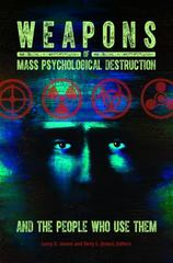 Weapons of Mass Psychological Destruction and the People Who Use Them 1st Edition 9781440837548 1440837546