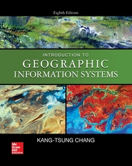 Introduction to Geographic Information Systems 8th Edition 9780078095139 0078095131