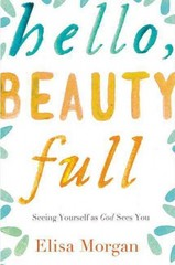 Hello, Beauty Full 1st Edition 9780849964893 084996489X