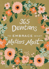 365 Devotions to Embrace What Matters Most 1st Edition 9780310353188 0310353181