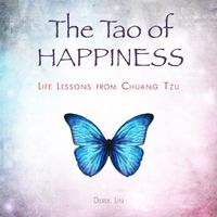 The Tao of Happiness 1st Edition 9780399175510 0399175512
