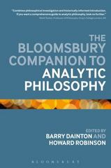 The Bloomsbury Companion to Analytic Philosophy 1st Edition 9781474236492 1474236499