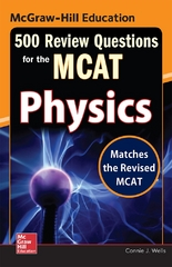 McGraw-Hill Education 500 Review Questions for the MCAT: Physics 2nd Edition 9780071836241 0071836241
