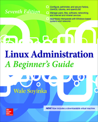 Linux Administration: A Beginners Guide, Seventh Edition 7th Edition 9780071845366 0071845364