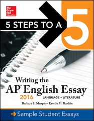 5 Steps to a 5: Writing the AP English Essay 2016 5th Edition 9780071846233 0071846239