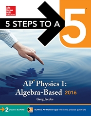 5 Steps to a 5 AP Physics 1 2016 2nd Edition 9780071846394 0071846395