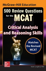 McGraw-Hill Education 500 Review Questions for the MCAT: Critical Analysis and Reasoning Skills 1st Edition 9780071846608 0071846603