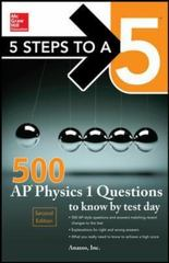 5 Steps to a 5 500 AP Physics 1 Questions to Know by Test Day 1st Edition 9780071849104 0071849106