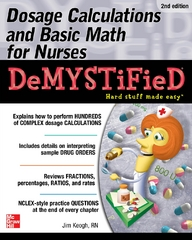 Dosage Calculations and Basic Math for Nurses Demystified, Second Edition 2nd Edition 9780071849692 0071849696