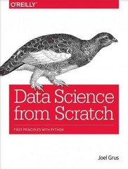 Data Science from Scratch 1st Edition 9781491901427 149190142X
