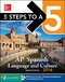 5 Steps to a 5 AP Spanish Language and Culture 2016