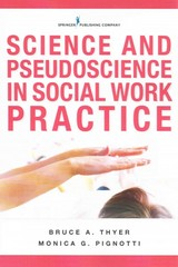 Science and Pseudoscience in Social Work Practice 1st Edition 9780826177698 0826177697
