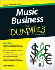 Music Business For Dummies 1st Edition 9781119049654 1119049652