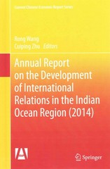 Annual Report on the Development of International Relations in the Indian Ocean Region (2014) 1st Edition 9783662459393 3662459396
