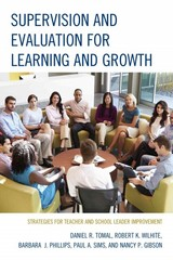Supervision and Evaluation for Learning and Growth 1st Edition 9781475813746 1475813740