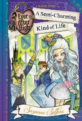 Ever after High: a Semi-Charming Kind of Life 1st Edition 9780316401364 0316401366