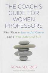 The Coach's Guide for Women Professors 1st Edition 9781579228965 1579228968