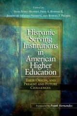 Hispanic Serving Institutions in American Higher Education 1st Edition 9781620361443 1620361442