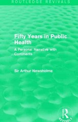 Fifty Years in Public Health (Routledge Revivals) 1st Edition 9781317443094 1317443098