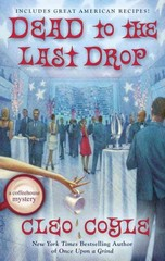 Dead to the Last Drop 1st Edition 9780425276099 0425276090