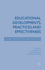 Educational Developments, Practices and Effectiveness 1st Edition 9781137469922 1137469927
