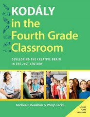 Kodly in the Fourth Grade Classroom 1st Edition 9780190236229 0190236221